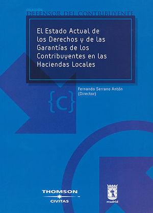 ESTADO ACTUAL DE LOS DERECHOS Y DE LAS GARANTÍAS DE LOS CONTRIBUYENTES EN LAS HACIENDAS LOCALES, EL