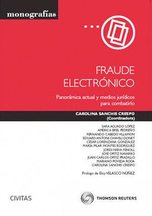 FRAUDE ELECTRÓNICO - PANORÁMICA ACTUAL Y MEDIOS JURÍDICOS PARA COMBATIRLO