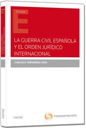 GUERRA CIVIL ESPAÑOLA Y EL ORDEN JURÍDICO INTERNACIONAL, LA