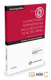 LA INACTIVIDAD ADMINISTRATIVA EN LA EJECUCIÓN DE ACTOS FIRMES (PAPEL + E-BOOK)