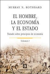 HOMBRE, LA ECONOMÍA Y EL ESTADO, EL (VOLUMEN 1)