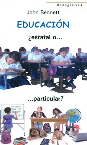 EDUCACIÓN ¿ESTATAL O PARTICULAR?