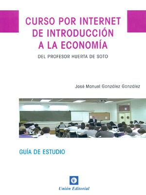 CURSO POR INTERNET DE INTRODUCCIÓN A LA ECONOMÍA   .DEL PROF.HUERGA DE SOTO
