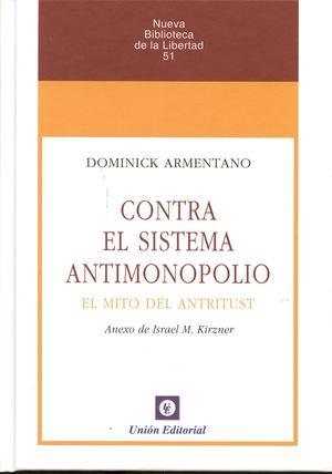 CONTRA EL SISTEMA ANTIMONOPOLIO.  EL MITO DEL ANTITRUST