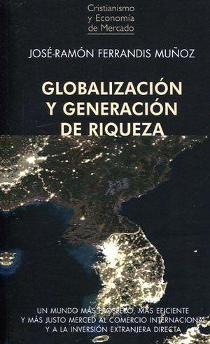 GLOBALIZACIÓN Y GENERACIÓN DE RIQUEZA