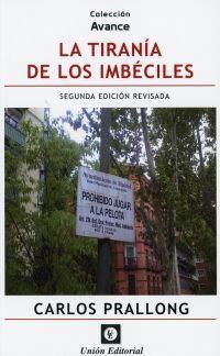 TIRANIA DE LOS IMBECILES. SEGUNDA EDICIÓN