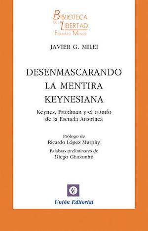 DESENMASCARANDO LA MENTIRA KEYNESIANA