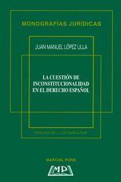 CUESTIÓN DE INCONSTITUCIONALIDAD EN EL DERECHO ESPAÑOL, LA
