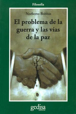 PROBLEMA DE LA GUERRA Y LAS VÍAS DE PAZ, EL