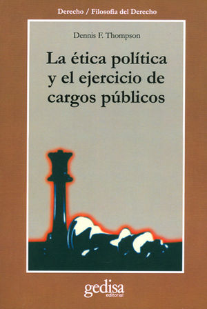 ÉTICA POLÍTICA Y EL EJERCICIO DE CARGOS PÚBLICOS, LA