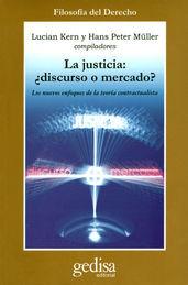 JUSTICIA, LA: ¿DISCURSO O MERCADO?