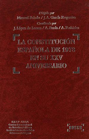 LA CONSTITUCIÓN ESPAÑOLA DE 1978 EN SU XXV ANIVERSARIO