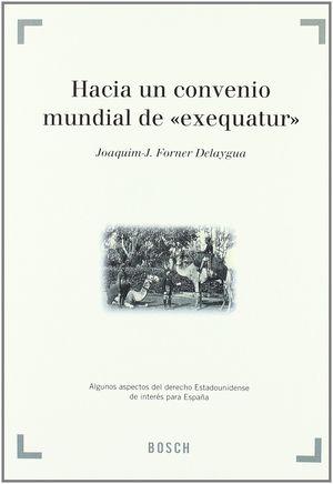 HACIA UN CONVENIO MUNDIAL DE 'EXEQUATUR'