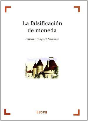 FALSIFICACIÓN DE MONEDA, LA