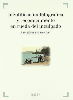 IDENTIFICACIÓN FOTOGRÁFICA Y RECONOCIMIENTO EN RUEDA DEL INCULPADO