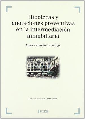 HIPOTECAS Y ANOTACIONES PREVENTIVAS EN LA INTERMEDIACIÓN INMOBILIARIA
