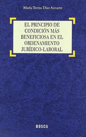 EL PRINCIPIO DE CONDICIÓN MÁS BENEFICIOSA EN EL ORDENAMIENTO JURÍDICO-LABORAL