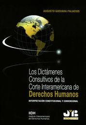 DICTÁMENES CONSULTIVOS DE LA CORTE INTERAMERICANA DE DERECHOS HUMANOS, LOS