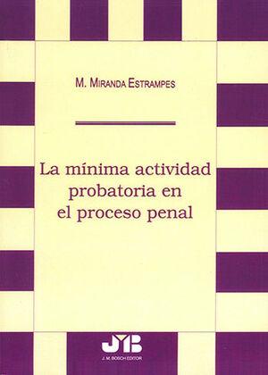 MÍNIMA ACTIVIDAD PROBATORIA EN EL PROCESO PENAL, LA