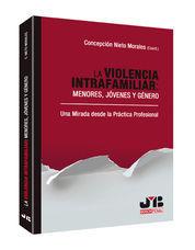LA VIOLENCIA INTRAFAMILIAR : MENORES, JÓVENES Y GÉNERO.