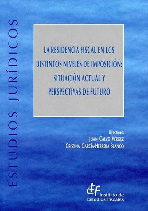 RESIDENCIA FISCAL EN LOS DISTINTOS NIVELES DE IMPOSICIÓN, LA