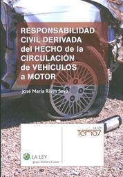 RESPONSABILIDAD CIVIL DERIVADA DEL HECHO DE LA CIRCULACIÓN DE VEHÍCULOS A MOTOR