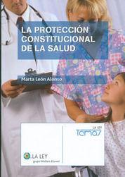 PROTECCIÓN CONSTITUCIONAL DE LA SALUD, LA