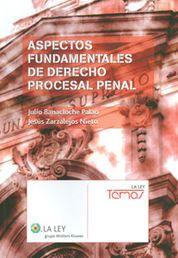 ASPECTOS FUNDAMENTALES DEL DERECHO PROCESAL PENAL