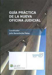 GUÍA PRÁCTICA DE LA NUEVA OFICINA JUDICIAL