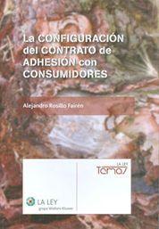 CONFIGURACIÓN DEL CONTRATO DE ADHESIÓN CON CONSUMIDORES, LA