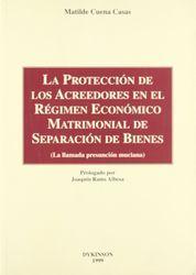 PROTECCIÓN DE LOS ACREEDORES EN EL RÉGIMEN ECONÓMICO MATRIMONIAL DE SEPARACIÓ