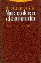 ADMINISTRACIÓN DE JUSTICIA Y OBSTRUCCIONISMO JUDICIAL