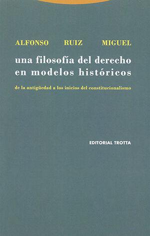 UNA FILOSOFÍA DEL DERECHO EN MODELOS HISTÓRICOS. 2ª ED.2002, 1ª REIMP. 2020.
