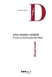 UMA SIMPLES VERDADE O JUIZ A CONSTRUCAO DOS FATOS