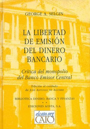 LIBERTAD DE EMISIÓN DEL DINERO BANCARIO, LA