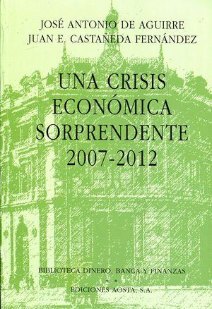 UNA CRISIS ECONOMICA SORPRENDENTE 2007-12.
