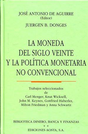 MONEDA DEL SIGLO VEINTE Y LA POLITICA MONETARIA NO CONVENCIONAL
