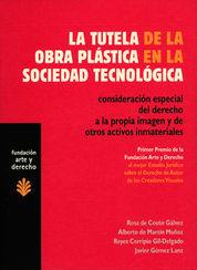 TUTELA DE LA OBRA PLÁSTICA EN LA SOCIEDAD TECNOLÓGICA LA