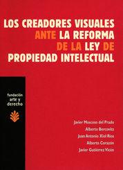 CREADORES VISUALES ANTE LA REFORMA DE LA LEY DE PROPIEDAD INTELECTUAL, LOS