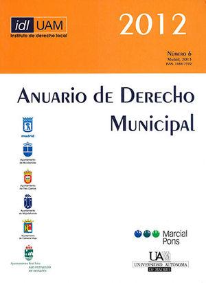 ANUARIO DE DERECHO MUNICIPAL. NÚMERO 6. 2012