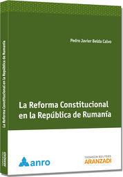LA REFORMA CONSTITUCIONAL EN LA REPÚBLICA DE RUMANÍA