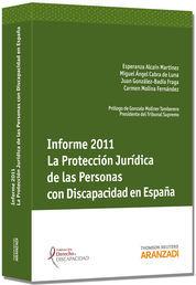 INFORME 2011. LA PROTECCIÓN JURÍDICA DE LAS PERSONAS CON DISCAPACIDAD EN ESPAÑA