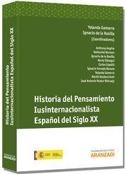 HISTORIA DEL PENSAMIENTO IUSINTERNACIONALISTA ESPAÑOL DEL SIGLO XX
