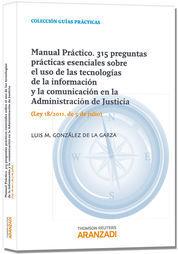MANUAL PRÁCTICO. 315 PREGUNTAS PRÁCTICAS ESENCIALES SOBRE EL USO DE LAS TECNOLOG