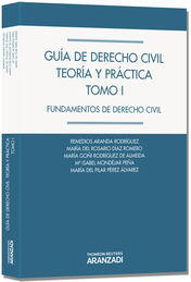 GUÍA DE DERECHO CIVIL. TEORÍA Y PRÁCTICA (TOMO I) - FUNDAMENTOS DE DERECHO CIVIL