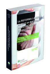 LA REFORMA LABORAL DE 2012 EN MATERIA DE NEGOCIACIÓN COLECTIVA