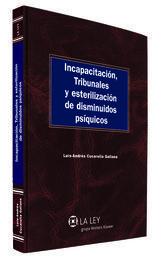 INCAPACITACIÓN, TRIBUNALES Y ESTERILIZACIÓN DE DISMINUIDOS PSÍQUICOS