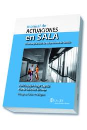 MANUAL DE ACTUACIONES EN SALA. TÉCNICAS PRÁCTICAS DE LOS PROCESOS DE FAMILIA