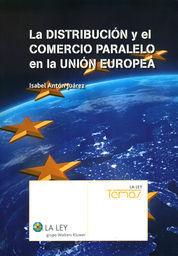 DISTRIBUCIÓN Y EL COMERCIO PARALELO EN LA UNIÓN EUROPEA, LA