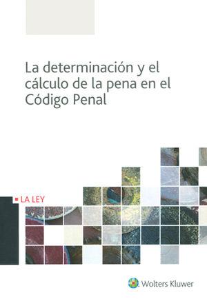 DETERMINACIÓN Y EL CÁLCULO DE LA PENA EN EL CÓDIGO PENAL, LA
